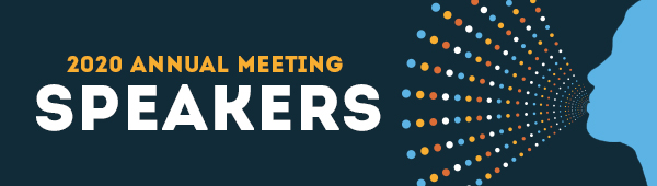 2020 Annual Meeting Speakers