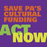 Save PA Cultural Funding!